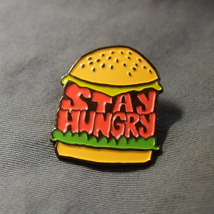 Stay Hungry Pin